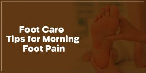 Foot-Care-Tips-for-Morning-Foot-Pain