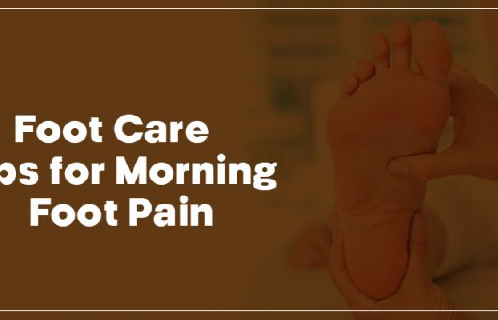 Foot Care Tips for Morning Foot Pain