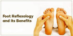 foot reflexology and its benefits