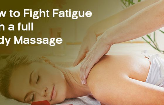 How to Fight Fatigue with a full body Massage