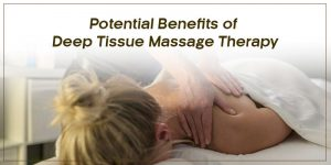potential-benefits-of-deep-tissue-massage-therapy