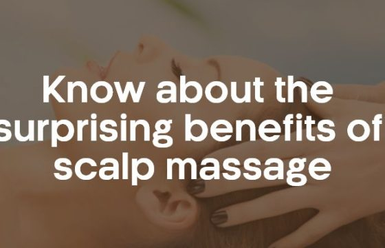 Know about the surprising benefits of scalp massage