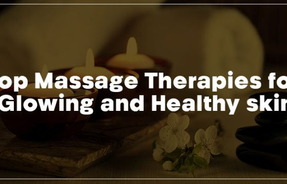 Top Massage Therapies for Glowing and Healthy Skin