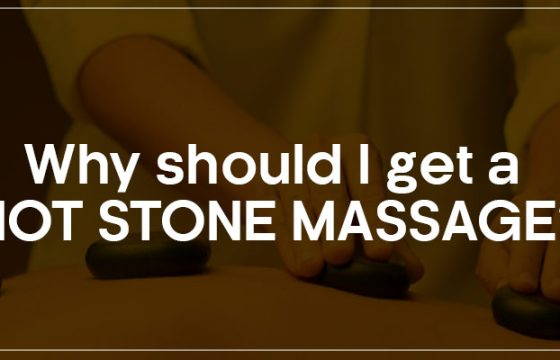 Why should I get a hot stone massage?